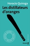 Horacio Quiroga et François Gaudry - Les Distillateurs d'oranges.