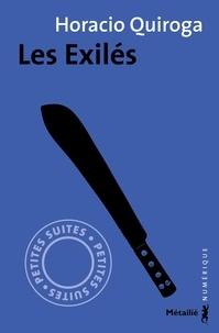 Horacio Quiroga et François Gaudry - Les Exilés (nouvelle).