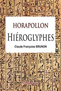 Horapollon et Claude Françoise Brunon - Hiéroglyphes.