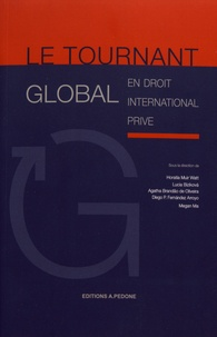 Horatia Muir Watt et Lucia Bizikova - Le tournant global en droit international privé.