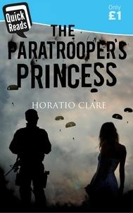 Horatio Clare - The Paratrooper's Princess.