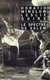 Horatio Winslow et Leslie Quirk - Le Spectre de Salem.