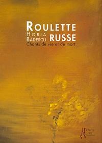 Horia Badescu - Roulette russe.