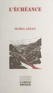 Horia Liman - L'échéance.