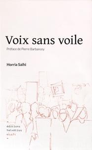 Horria Saïhi - Voix sans voile.