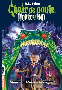 Horrorland, Tome 01 - Monsieur Méchant-Garçon !.