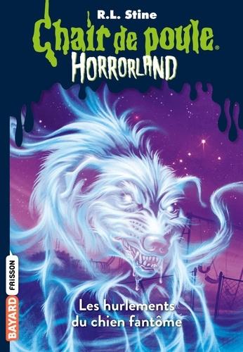 Horrorland, Tome 13. Les hurlements du chien fantôme