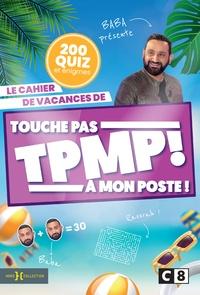 Hors Collection - Le cahier de vacances de Touche pas à mon poste ! - 200 quiz et énigmes.