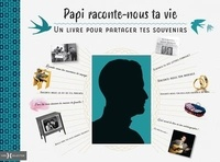 Hors Collection - Papi, raconte-nous ta vie.