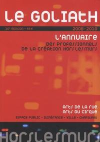 Hors les murs - Le Goliath 2008-2010 - L'annuaire des professionnels de la création hors les murs.