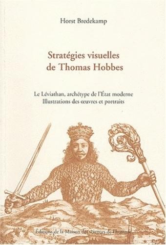 Horst Bredekamp - Stratégies visuelles de Thomas Hobbes - Le Léviathan, archétype de l'Etat moderne, illustration des oeuvres et portraits.