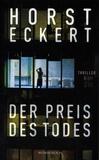 Horst Eckert - Der Preis des Todes.