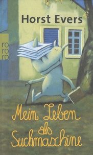 Horst Evers - Mein Leben als Suchmaschine.