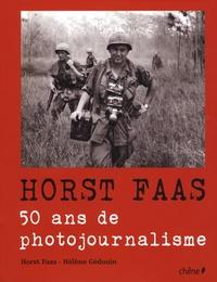 Horst Faas et Hélène Gédouin - Horst Faas - 50 Ans de photojournalisme.
