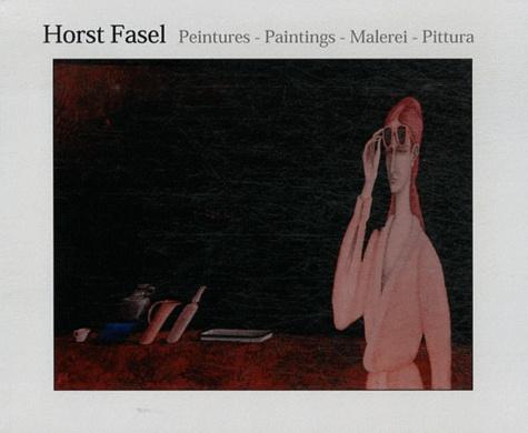Horst Fasel - Horst Fasel - Peintures.