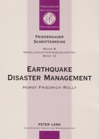 Horst friedrich Rolly - Earthquake Disaster Management - Focussing on the Earthquake of September 30, 1993 in Latur and Osmanabad Districts, Maharashtra, India and the Reconstruction and Rehabilitation Project at Gubal Village where Geodesic Domes were Constructed as Earthquake-Resistant Housing.
