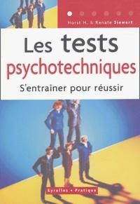 Horst-H Siewert et Renate Siewert - Les tests psychotechniques - S'entraîner pour réussir.