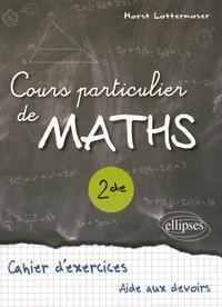 Horst Lottermoser - Cours particulier maths 2de.