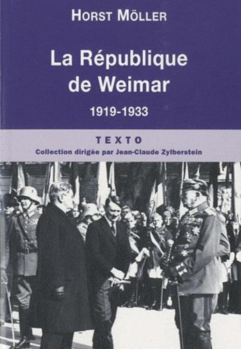 Horst Möller - La République de Weimar.
