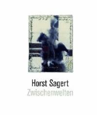 Horst Sagert.Zwischenwelten - Theater der Zeit.