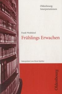 Horst Spittler - Oldenbourg Interpretionen - Frank Wedekind : Frühlings Erwachen.