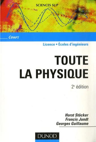 Horst Stöcker et Francis Jundt - Toute la physique - Cours.