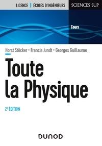 Horst Stöcker et Francis Jundt - Toute la physique.