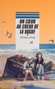 Hortense Cortex et Michel Riu - Un coeur au creux de la vague.