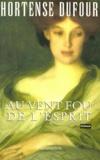 Hortense Dufour - Au Vent fou de l'esprit.