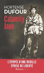 Hortense Dufour - Calamity Jane - Le Diable blanc.
