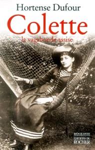 Hortense Dufour - Colette - La vagabonde assise.