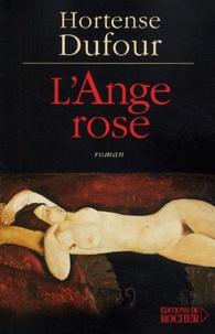 Hortense Dufour - L'Ange rose.