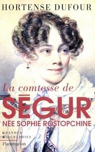 Hortense Dufour - La comtesse de Ségur née Rostopchine.