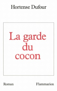 Hortense Dufour - La garde du cocon.