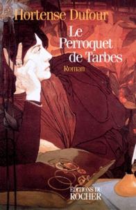 Hortense Dufour - Le perroquet de Tarbes.