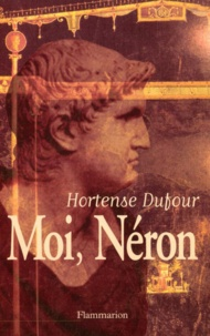 Hortense Dufour - Moi, Néron.