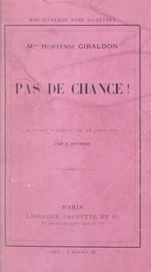 Hortense Giraldon et Georges Dutriac - Pas de chance !.