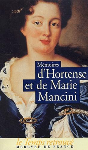 Hortense Mancini et Marie Mancini - Mémoires d'Hortense et de Marie Mancini.