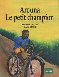Hortense Mayaba et Taofik Atoro - Arouna le petit champion.