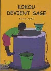 Hortense Mayaba - Kokou devient sage.