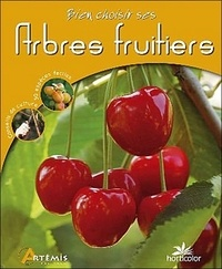Horticolor - Bien choisir ses arbres fruitiers.