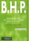 Horticulture et paysage - Bordereau descriptif des travaux d'aménagement urbains et paysagers (BHP) - Observatoire des prix 2007.