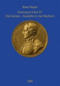 Hortorum Libri IV. - Die Gärten. Gedicht in vier Büchern Textkritische Ausgabe und Übersetzung.