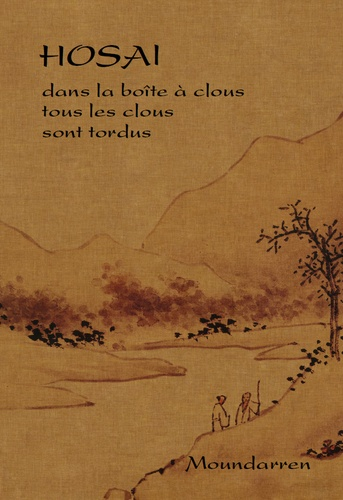 Hosaï - Dans la boîte à clous tous les clous sont tordus - Edition bilingue français-japonais.