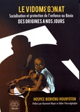 Hospice Bienvenu Hounyoton - Le Vidomégonat - Socialisation et protection de l'enfance au Bénin, des origines à nos jours.
