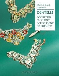 Hôtel de la Dentelle et Odette Arpin - Dentelle - Pochettes en Cluny polychrome de Brioude.