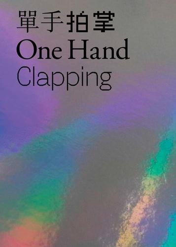 Hou Hanru - One Hand Clapping.