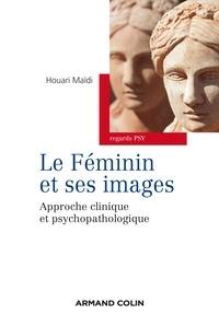 Houari Maïdi - Le féminin et ses images - Approche clinique et  psychopathologique.