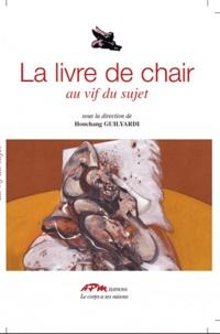 Houchang Guilyardi - La livre de chair - Au vif du sujet.