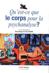 Houchang Guilyardi - Qu'est-ce que le corps pour la psychanalyse ?.